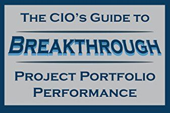 book cover CIO's Guide to Breakthrough Project Portfolio Per: Applying the Best of Critical Chain, Agile, and Lean